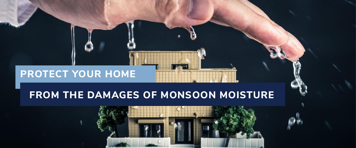 Protect Your Home From the Damages of Monsoon Moisture