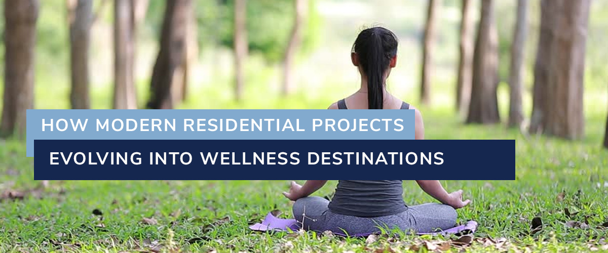 How Modern Residential Projects Are Evolving Into Wellness Destinations